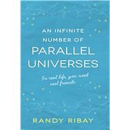 An Infinite Number of Parallel Universes by Ribay, Randy, 9781440588143