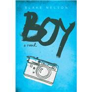 Boy by Nelson, Blake, 9781481488143