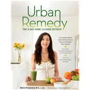 Urban Remedy The 4-Day Home Cleanse Retreat to Detox, Treat Ailments, and Reset Your Health by Pasquale, Neka; Crawford, Cindy, 9781616288143