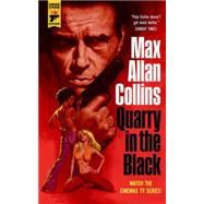 Quarry in the Black by COLLINS, MAX ALLAN, 9781783298143