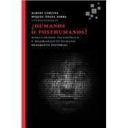Humanos o posthumanos?/ Human or posthuman? by Cortina, Albert; Serra, Miquel-Àngel, 9788415518143