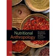 Nutritional Anthropology Biocultural Perspectives on Food and Nutrition by Dufour, Darna L.; Goodman, Alan H.; Pelto, Gretel H., 9780199738144