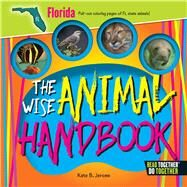The Wise Animal Handbook Florida by Jerome, Kate B., 9780738528144