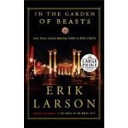 In the Garden of Beasts by Larson, Erik, 9780739378144