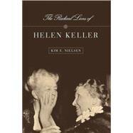 The Radical Lives of Helen Keller by Nielsen, Kim, 9780814758144