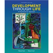 Development Through Life A Psychosocial Approach by Newman, Barbara M.; Newman, Philip R., 9781337098144