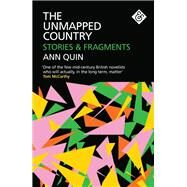 The Unmapped Country by Quin, Ann; Hodgson, Jennifer, 9781911508144