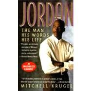 Jordan : The Man, His Words, His Life by Mitchell Krugel, 9780312958145
