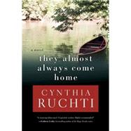 They Almost Always Come Home by Ruchti, Cynthia, 9781630888145