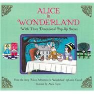 Alice in Wonderland: With Three Dimensional Pop-Up Scenes by Carroll, Lewis; Taylor, Maria, 9781857078145