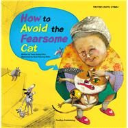 How to Avoid the Fearsome Cat by Choi, Yoon Jeong; Shim, Hyun Kyeong, 9781939248145