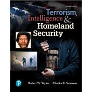 Terrorism, Intelligence and Homeland Security by Taylor, Robert E.; Swanson, Charles R., 9780134818146