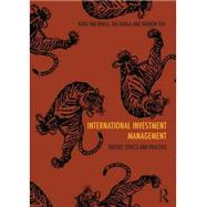 International Investment Management: Theory, Ethics and Practice by Tan Bhala; Kara, 9780415698146