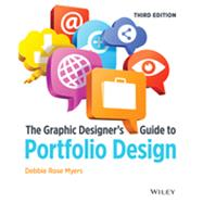 The Graphic Designer's Guide to Portfolio Design by Myers, Debbie Rose, 9781118428146
