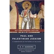 Paul and Palestinian Judaism by Sanders, E. P.; Chancey, Mark, 9781506438146