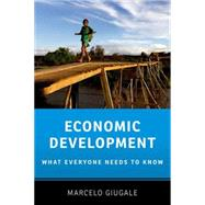 Economic Development What Everyone Needs to Know® by Giugale, Marcelo M., 9780199328147
