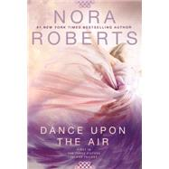 Dance upon the Air by Roberts, Nora, 9780425278147