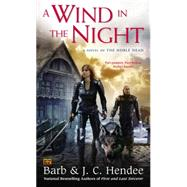 A Wind in the Night: A Novel of the Noble Dead by Hendee, Barb; Hendee, J. C., 9780451468147