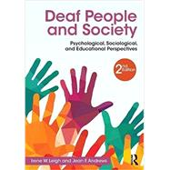Deaf People and Society: Psychological, Sociological and Educational Perspectives by Leigh; Irene W., 9781138908147