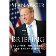 The Briefing by Spicer, Sean, 9781621578147