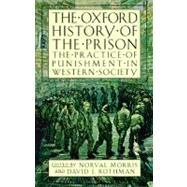 The Oxford History of the Prison The Practice of Punishment in Western Society by Morris, Norval; Rothman, David J., 9780195118148