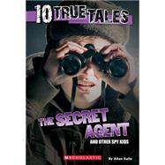 10 True Tales: Secret Agent by Zullo, Allan, 9780545818148