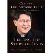 Telling the Story of Jesus: Word-communion-mission by Tagle, Luis Antonio, 9780814648148
