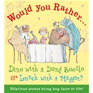 Dine With a Dung Beetle or Lunch With a Maggot? by de la Bedoyere, Camilla; Howells, Mel, 9781609928148
