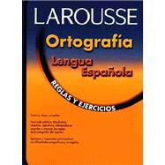Larousse Ortografia Lengua Espanola by Larousse Bilingual Dictionaries, 9789706078148