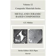 Metal and Ceramic Based Composites by Mileiko, 9780444828149