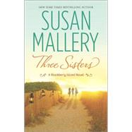 Three Sisters by Mallery, Susan, 9780778318149