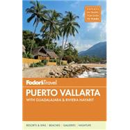 Fodor's Puerto Vallarta by FODOR'S TRAVEL GUIDES, 9781101878149