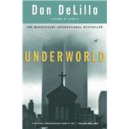 Underworld A Novel by DeLillo, Don, 9780684848150