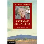 The Cambridge Companion to Cormac Mccarthy by Frye, Steven, 9781107018150