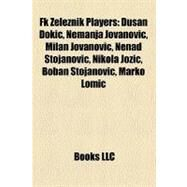 Fk Zeleznik Players by , 9781156458150