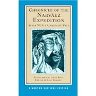 Chronicle of the Narváez Expedition (Norton Critical Editions) by CABEZA DE VACA,ALVAR NUNEZ, 9780393918151