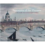 Panorama of the Thames by Inglis, John R.; Sanders, Jill, 9780500518151