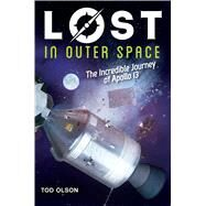 Lost in Outer Space: The Incredible Journey of Apollo 13 (LOST #2) by Olson, Tod, 9780545928151