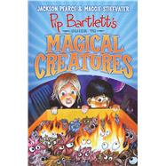 Pip Bartlett's Guide to Magical Creatures by Pearce, Jackson; Stiefvater, Maggie, 9781338088151