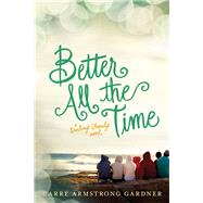 Better All the Time by Gardner, Carre Armstrong, 9781414388151