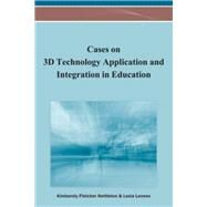 Cases on 3d Technology Application and Integration in Education by Nettleton, Kimberely Fletcher; Lennex, Lesia, 9781466628151