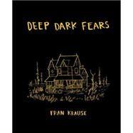 Deep Dark Fears by Krause, Fran, 9781607748151