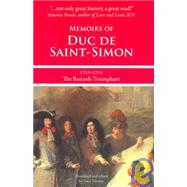 Memoirs of Duc De Saint-simon 1710-1715: The Bastards Triumphant by Norton, Lucy, 9781933698151