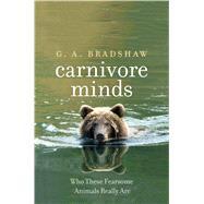 Carnivore Minds by Bradshaw, G. A., 9780300218152