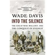 Into the Silence by DAVIS, WADE, 9780375708152