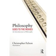 Philosophy Goes to the Movies: An Introduction to Philosophy by Falzon; Christopher, 9780415538152