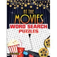 At the Movies Word Search Puzzles by Rattiner, Ilene J., 9780486828152