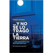 Y no se lo tragó la tierra/ And the Earth Did Not Devour Him by Rivera, Tomás, 9781558858152