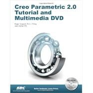 Creo Parametric 2.0 Tutorial by Toogood, Roger, Ph.D.; Zecher, Jack (CON), 9781585038152