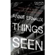 Things Seen by Ernaux, Annie, 9780803228153